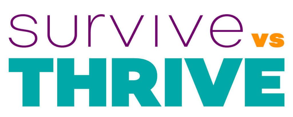 Survive vs Thrive text