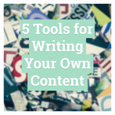 5 tools for writing your own content